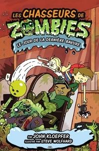 John Kloepfer - Les chasseurs de zombies  : Les chasseurs de zombies - Le jour de la dernière bavure.