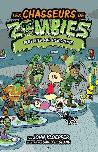 Les chasseurs de zombies  Les chasseurs de zombies. Plus rien qui dégouline