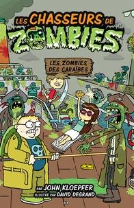 John Kloepfer - Les chasseurs de zombies  : Les chasseurs de zombies - Les zombies des Caraïbes.