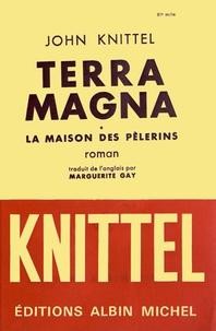 John Knittel - Terra Magna - 2 volumes.