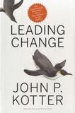 John Kotter - Leading Change.