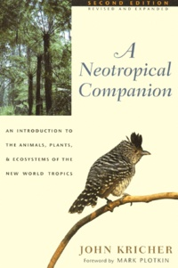 Deedr.fr A NEOTROPICAL COMPANION. An Introduction to the Animals, Plants, and Ecosystems of the New World Tropics, 2nd Edition Revided and Expanded Image