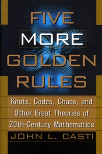 Five More Golden Rules. Knots, Codes, Chaos, and Other Great Theories of 20th-Century Mathematics.pdf
