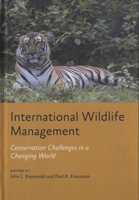 John L. Koprowski et Paul R. Krausman - International Wildlife Management - Conservation Challenges in a Changing World.