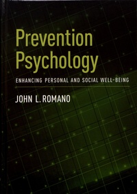John L. Romano - Prevention Psychology - Enhancing Personal and Social Well-Being.