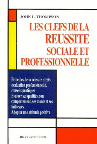 John-L Thompson - Les clefs de la réussite sociale et professionnelle.