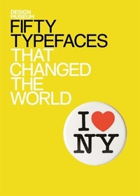 John L Walters - Fifty Typefaces That Changed the World - Design Museum Fifty.
