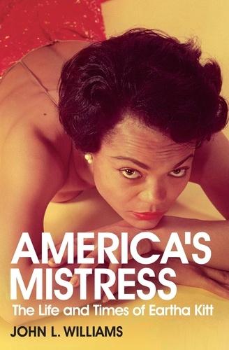 America's Mistress. Eartha Kitt, Her Life and Times
