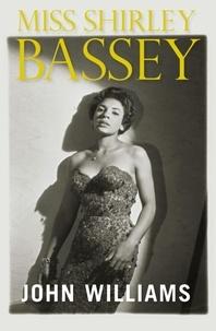 John L. Williams - Miss Shirley Bassey.