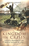 John Laband - Kingdom in Crisis - The Zulu Response to the British Invasion of 1879.