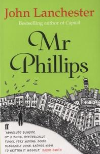 John Lanchester - Mr Phillips.