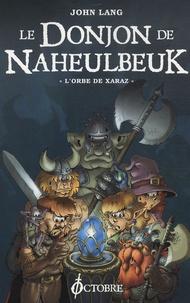 John Lang - Le Donjon de Naheulbeuk  : L'Orbe de Xaraz.