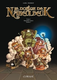 John Lang et Marion Poinsot - Le Donjon de Naheulbeuk Tome 1 : Première saison.