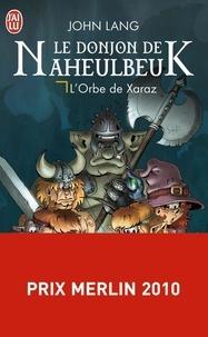 John Lang - Le Donjon de Naheulbeuk Tome 2 : L'Orbe de Xaraz.