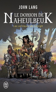 John Lang - Le Donjon de Naheulbeuk Tome 5 : Les veilleurs de Glargh.