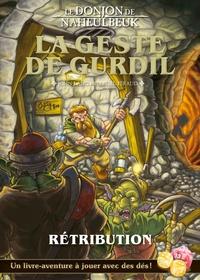 John Lang et Gabriel Féraud - Le Donjon de Naheulbeuk - La geste de Gurdil Tome 2, Rétribution.