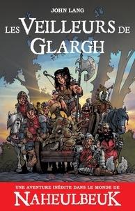 Téléchargement gratuit ebook txt Les Veilleurs de Glargh 9791095249696 (Litterature Francaise) par John Lang PDB ePub