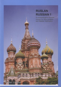 John Langran et Natalya Veshnyeva - Ruslan Russian 1 - A communicative course for beginners in Russian.