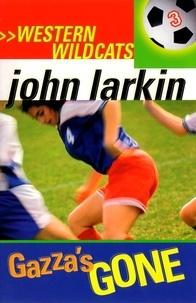 John Larkin - Gazza's Gone - Western Wildcats 3.