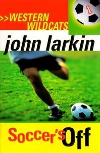 John Larkin - Soccer's Off - Western Wildcats 1.