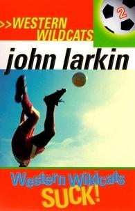 John Larkin - Western Wildcats Suck - Western Wildcats 2.