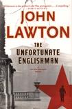 John Lawton - The Unfortunate Englishman - A Joe Wilderness Novel.