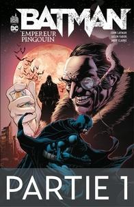 John Layman et Jason Fabok - Batman - Empereur Pingouin - Partie 1.
