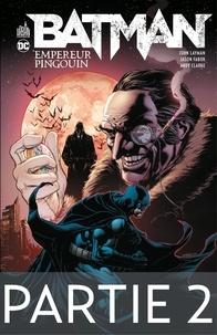 John Layman et Jason Fabok - Batman - Empereur Pingouin - Partie 2.