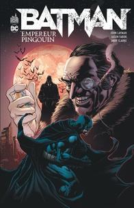 John Layman et Jason Fabok - Batman  : Empereur Pingouin.