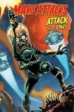 John Layman et John McCrea - Mars attacks - Attack from space.