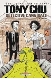 John Layman - Tony Chu Détective Cannibale T04 : Flambé !.