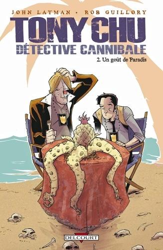 John Layman et Rob Guillory - Tony Chu détective cannibale Tome 2 : Un goût de Paradis.