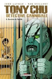 John Layman et Rob Guillory - Tony Chu détective cannibale Tome 8 : Recettes de famille.