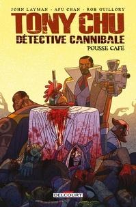 John Layman et Rob Guillory - Tony Chu, détective cannibale - Pousse café.