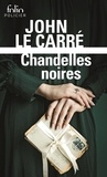 John Le Carré - Chandelles noires - Une enquête de George Smiley.