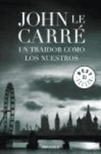 John Le Carré - El traidor como los nuestros.