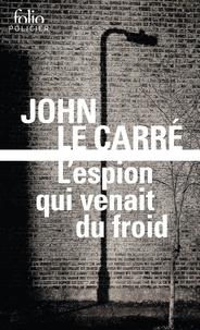 John Le Carré - L'espion qui venait du froid.