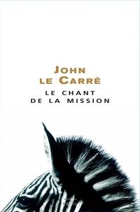 John Le Carré - Le chant de la mission.