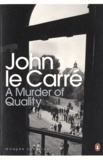 John Le Carré - Murder of quality.