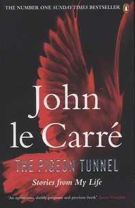 John Le Carré - The Pigeon Tunnel - Stories from My Life.