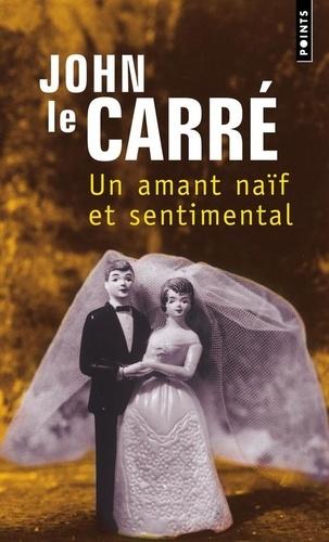 John Le Carré - Un amant naïf et sentimental.
