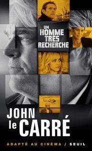 John Le Carré - Un homme très recherché.
