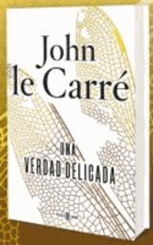 John Le Carré - Una verdad delicada.