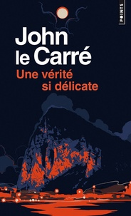 John Le Carré - Une vérité si délicate.