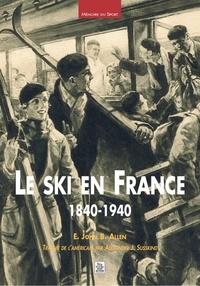 John - Le ski en France 1840-1940.