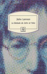John Lennon - La Ballade de John et Yoko.