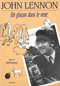 John Lennon - Un glaçon dans le vent.