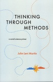 John Levi Martin - Thinking Through Methods - A Social Science Primer.