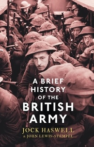 John Lewis-Stempel et Jock Haswell - A Brief History of the British Army.