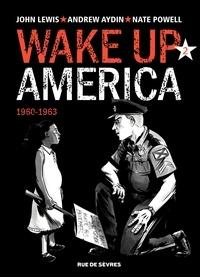 John Lewis et Andrew Aydin - Wake up America Tome 2 : 1960-1963.